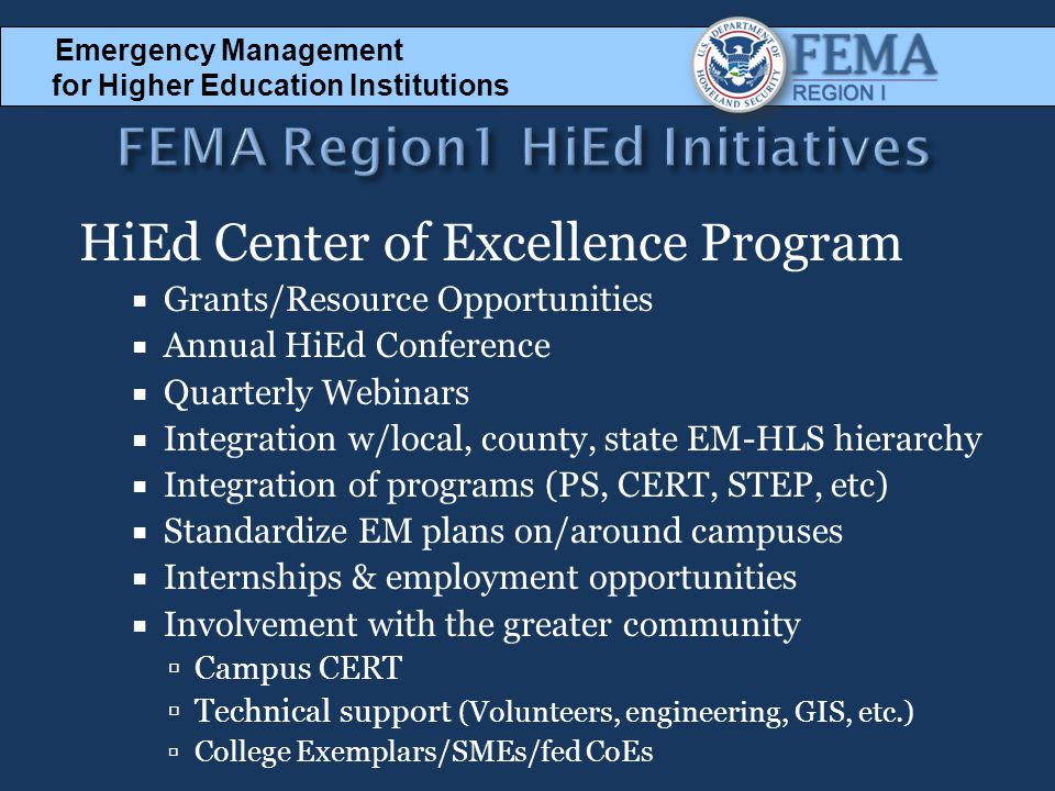 HiEd Center of Excellence Program  Grants/Resource Opportunities  Annual HiEd Conference  Quarterly Webinars  Integration w/local, county, state E