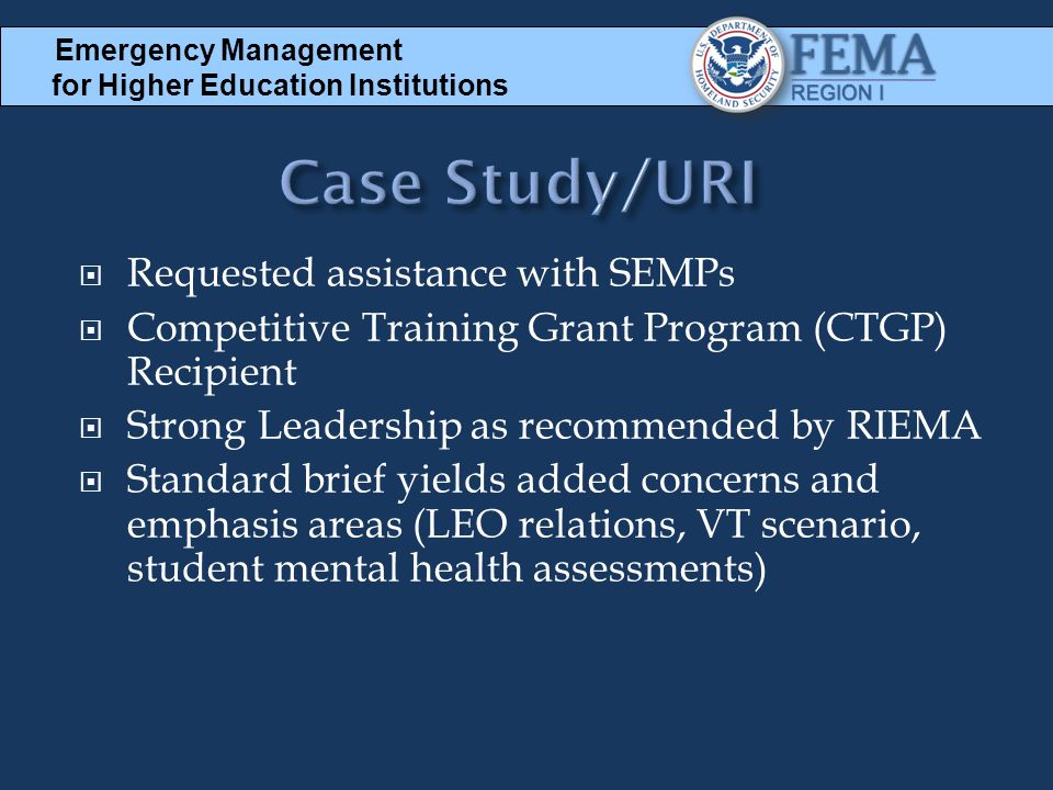  Requested assistance with SEMPs  Competitive Training Grant Program (CTGP) Recipient  Strong Leadership as recommended by RIEMA  Standard brief y