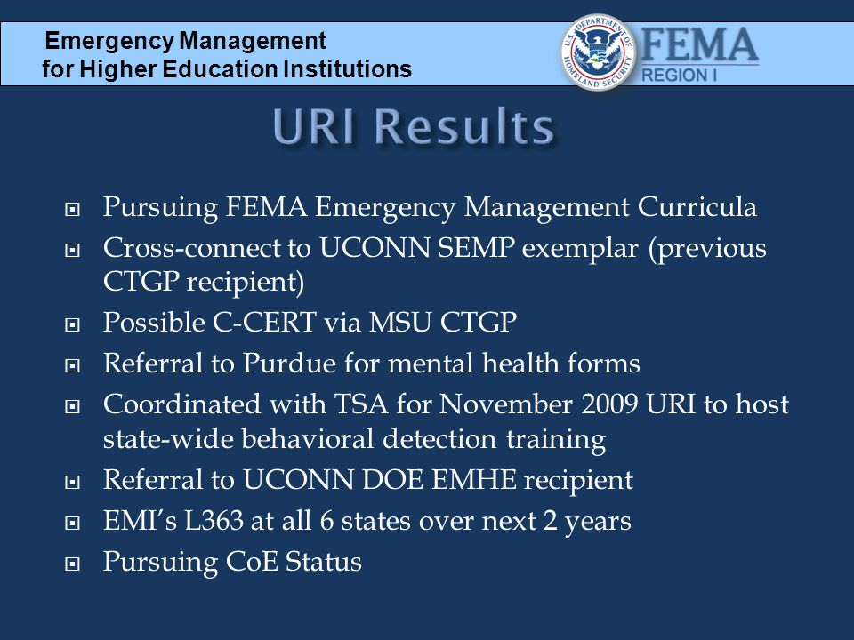  Pursuing FEMA Emergency Management Curricula  Cross-connect to UCONN SEMP exemplar (previous CTGP recipient)  Possible C-CERT via MSU CTGP  Refer