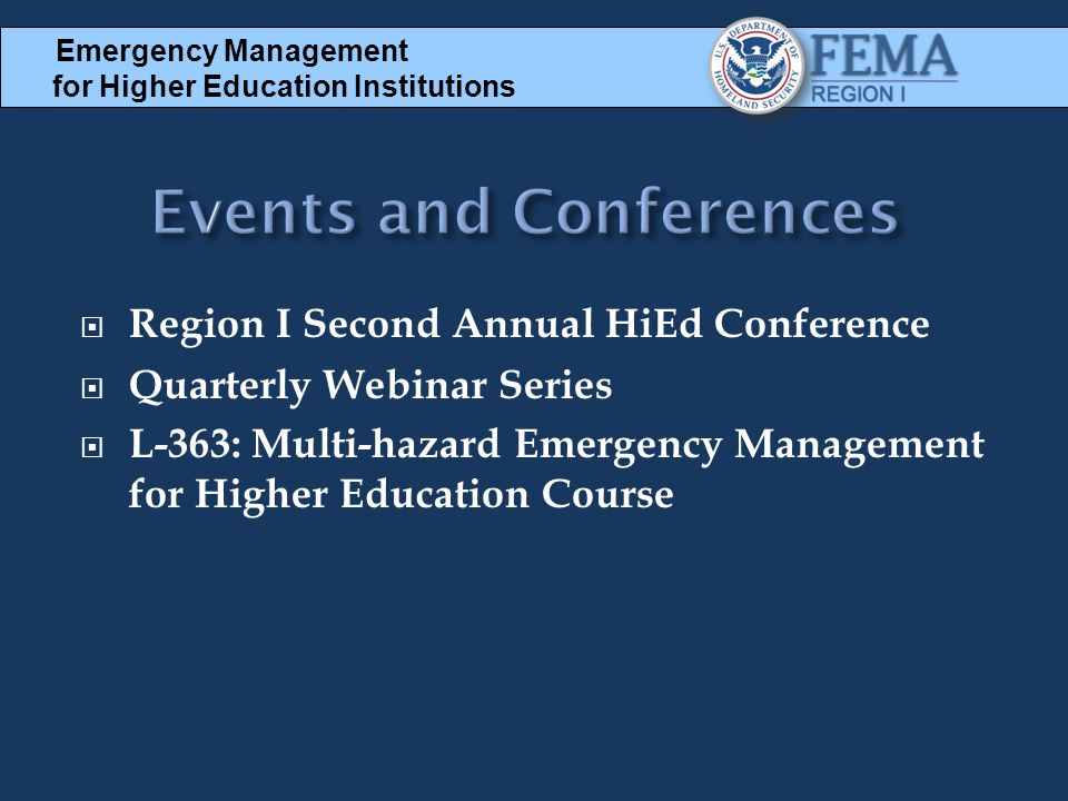  Region I Second Annual HiEd Conference  Quarterly Webinar Series  L-363: Multi-hazard Emergency Management for Higher Education Course Emergency M