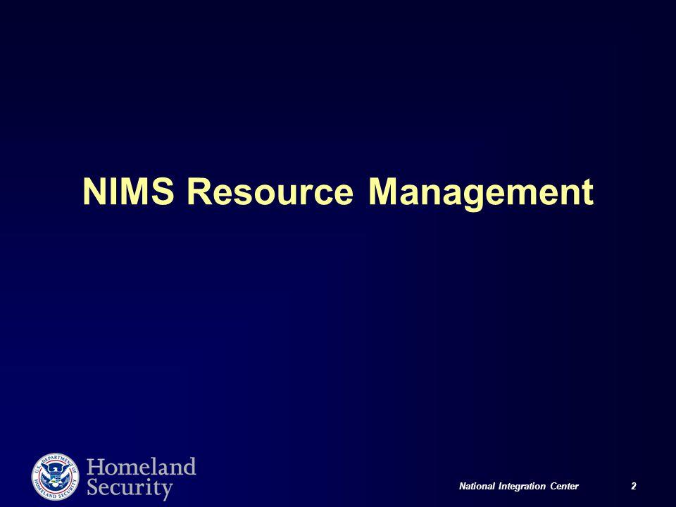 National Integration Center 2 NIMS Resource Management