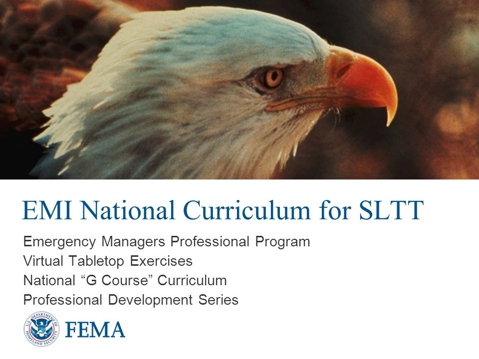 EMI National Curriculum for SLTT Emergency Managers Professional Program Virtual Tabletop Exercises National G Course Curriculum Professional Development Series