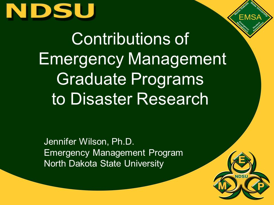 Contributions of Emergency Management Graduate Programs to Disaster Research Jennifer Wilson, Ph.D.