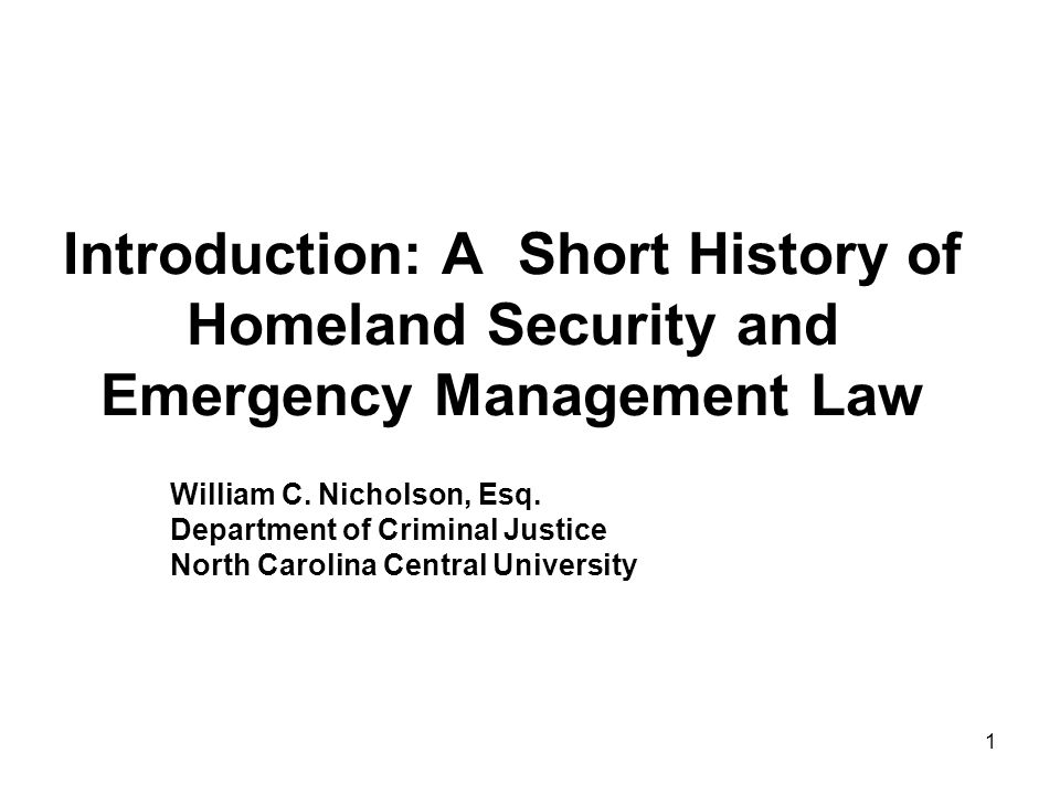 32 Homeland Security and Emergency Management Law After 9-11 HSPD 5: Management of Domestic Incidents (2003) –Federal agencies to take specific steps for planning and incident management –Single, comprehensive approach to domestic incident management –Repeals PDD 39 –DHS to create, enforce emergency responder standards –No compliance means loss of preparedness funding –Mandates creation of National Response Plan (NRP) and National Incident Management System (NIMS)