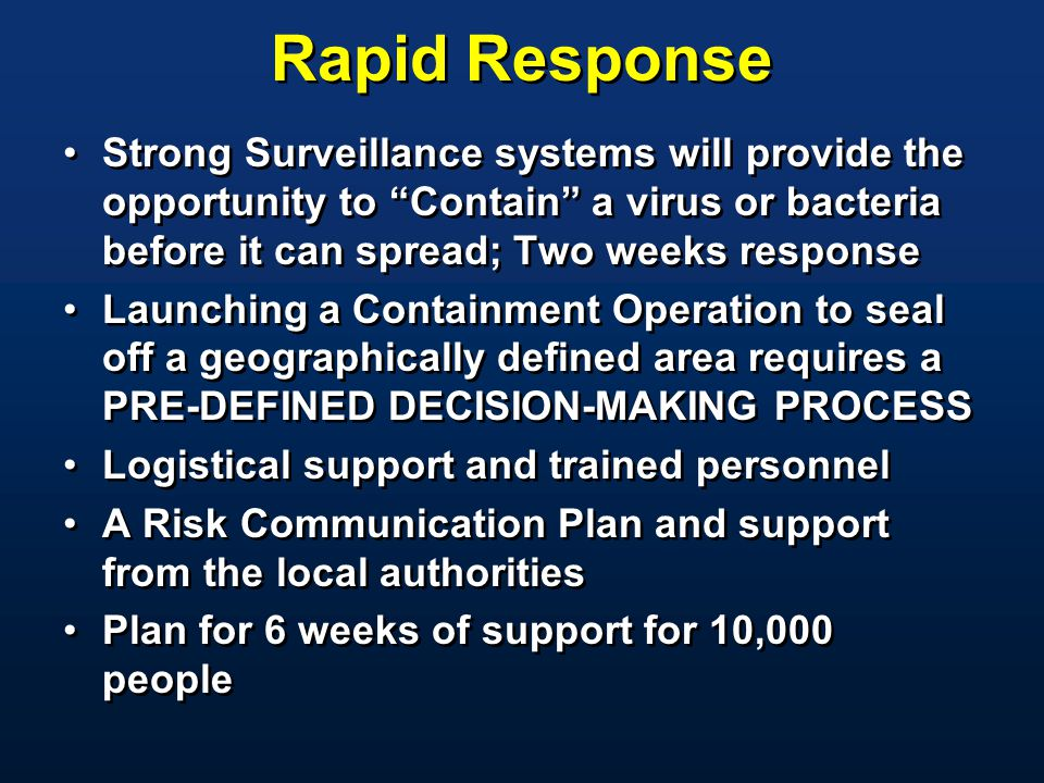 "Rapid Response Strong Surveillance systems will provide the opportunity to ""Contain"" a virus or bacteria before it can spread; Two weeks response Laun"