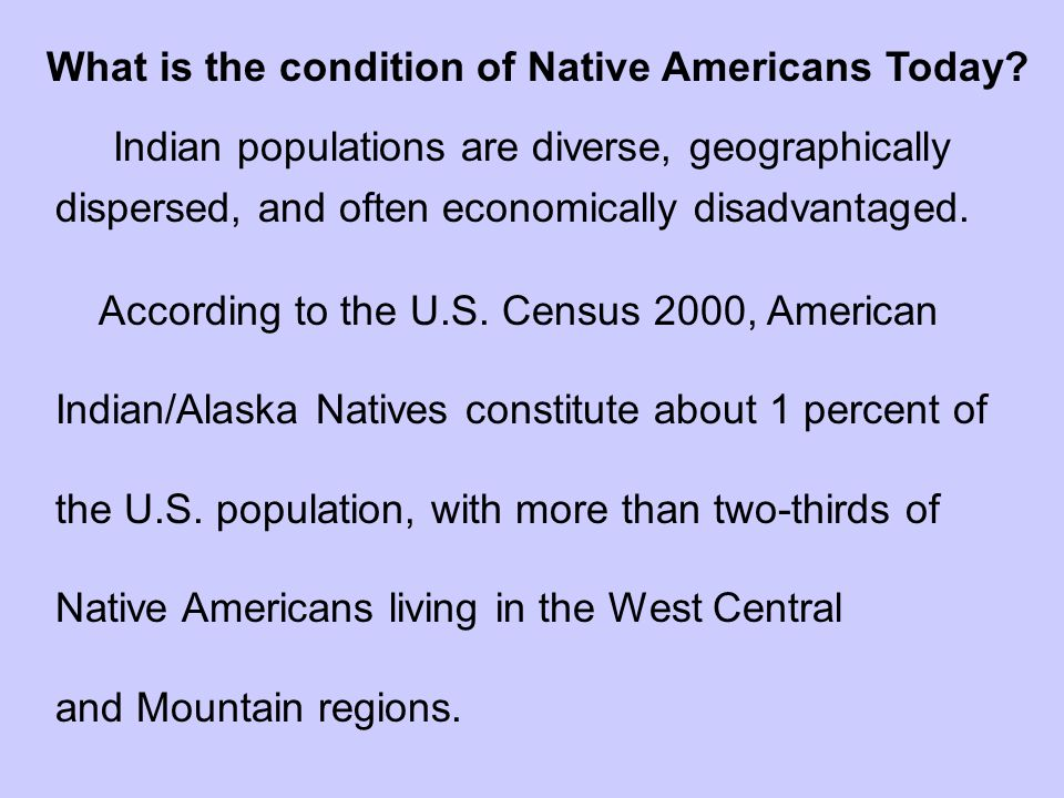 What is the condition of Native Americans Today.