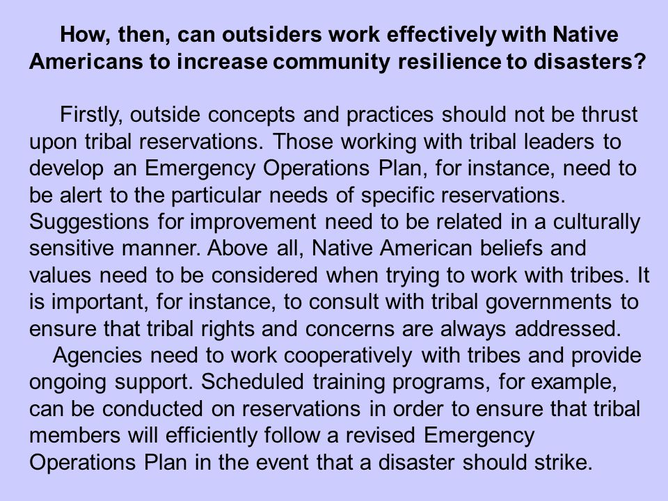 How, then, can outsiders work effectively with Native Americans to increase community resilience to disasters.
