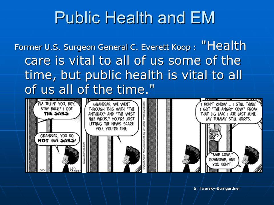 S. Twersky-Bumgardner Public Health and EM Former U.S.