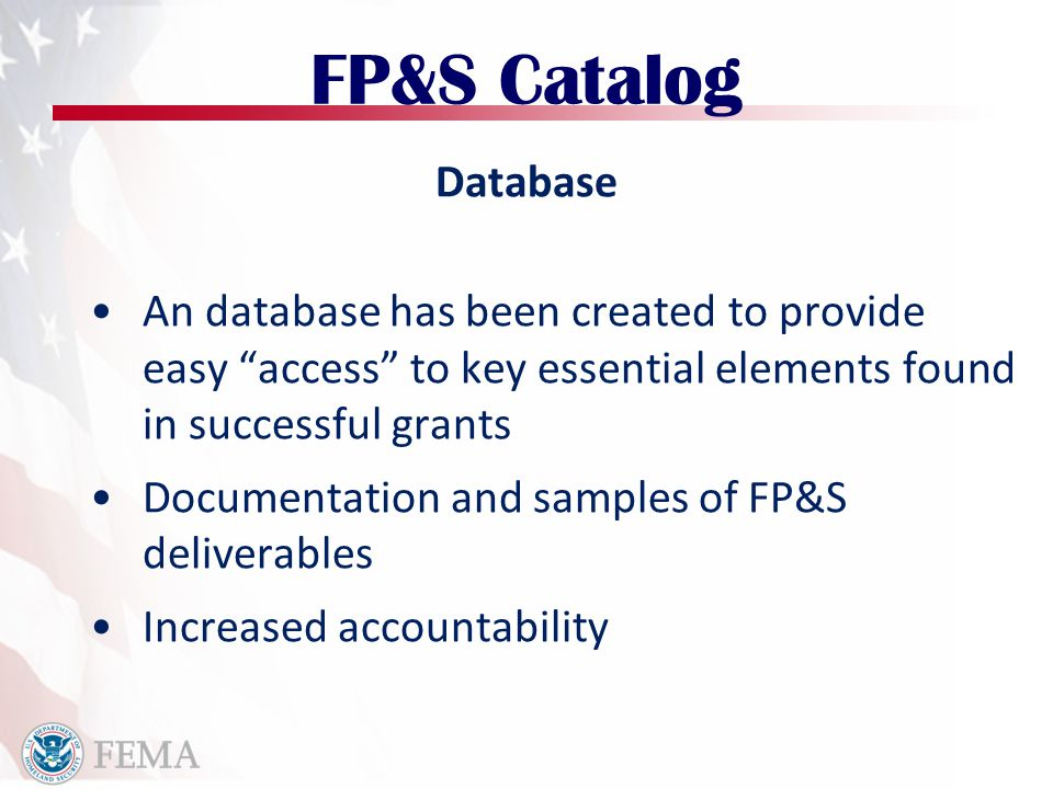 "Database An database has been created to provide easy ""access"" to key essential elements found in successful grants Documentation and samples of FP&S"