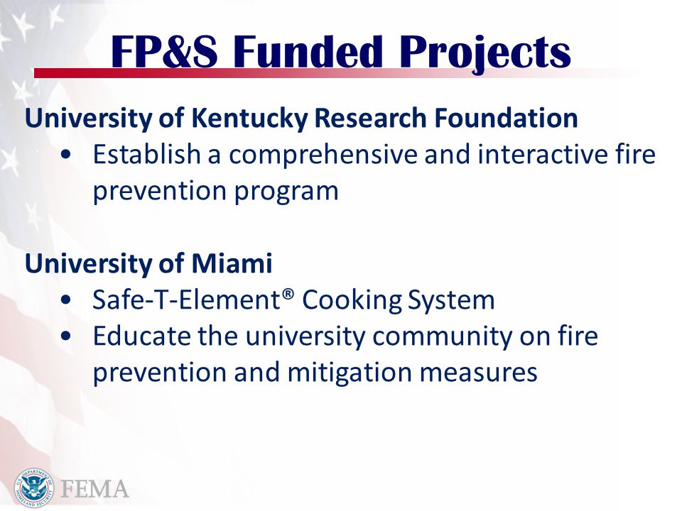 FP&S Funded Projects University of Kentucky Research Foundation Establish a comprehensive and interactive fire prevention program University of Miami