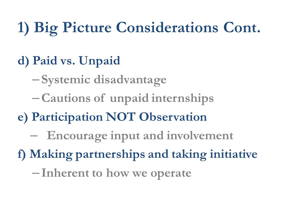 1) Big Picture Considerations Cont. d) Paid vs.