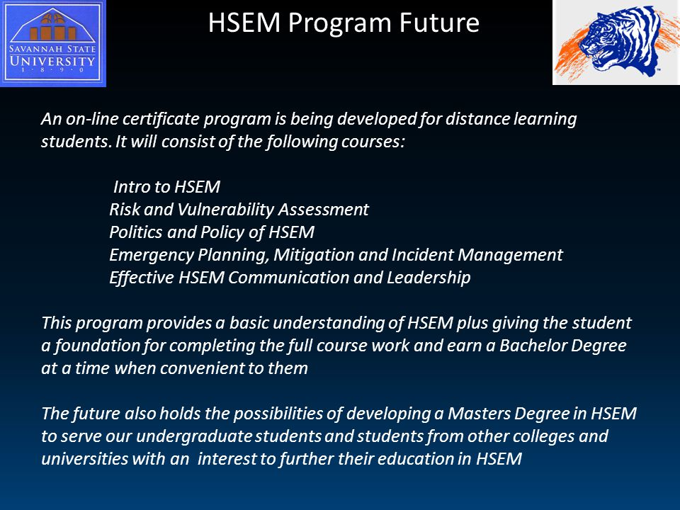 HSEM Program Future An on-line certificate program is being developed for distance learning students.