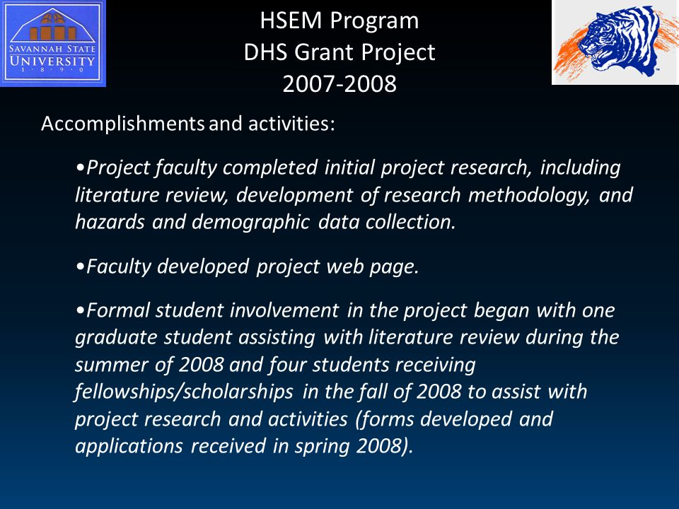 HSEM Program DHS Grant Project 2007-2008 Accomplishments and activities: Project faculty completed initial project research, including literature review, development of research methodology, and hazards and demographic data collection.