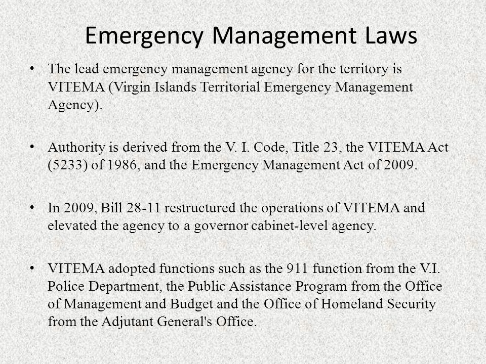 Emergency Management Laws The lead emergency management agency for the territory is VITEMA (Virgin Islands Territorial Emergency Management Agency).