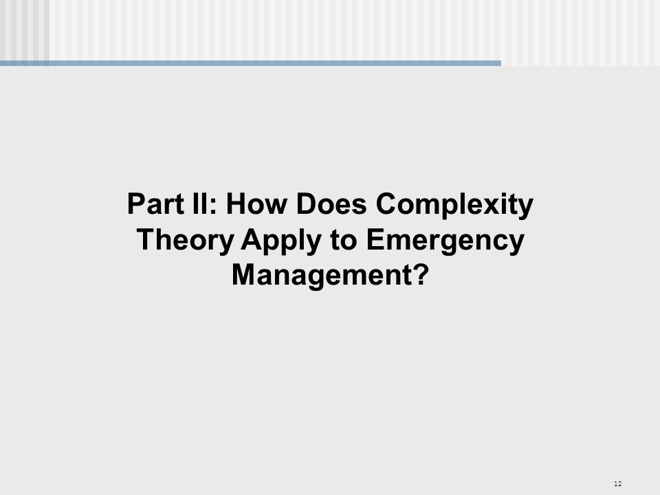 12 Part II: How Does Complexity Theory Apply to Emergency Management?