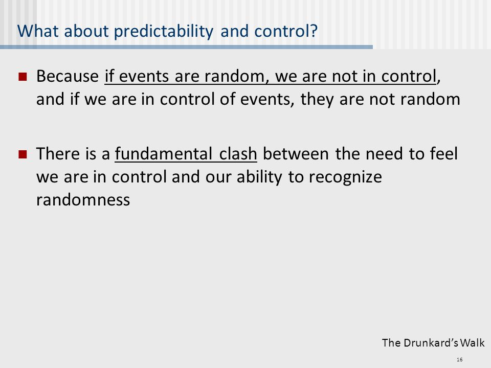 What about predictability and control.