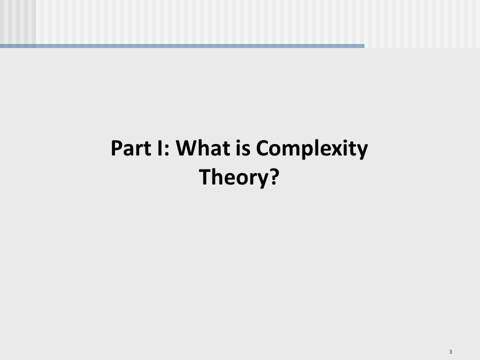 3 Part I: What is Complexity Theory