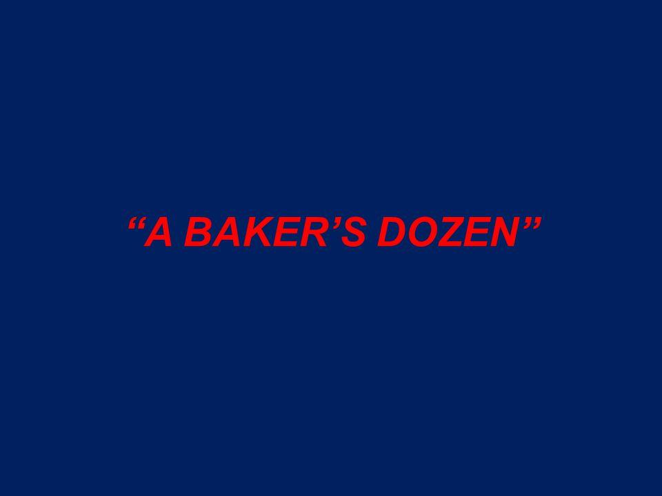 """""""A BAKER'S DOZEN"""""""