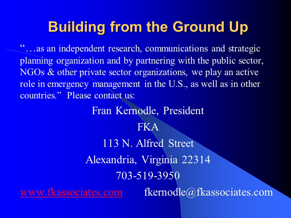"Building from the Ground Up ""… as an independent research, communications and strategic planning organization and by partnering with the public sector"