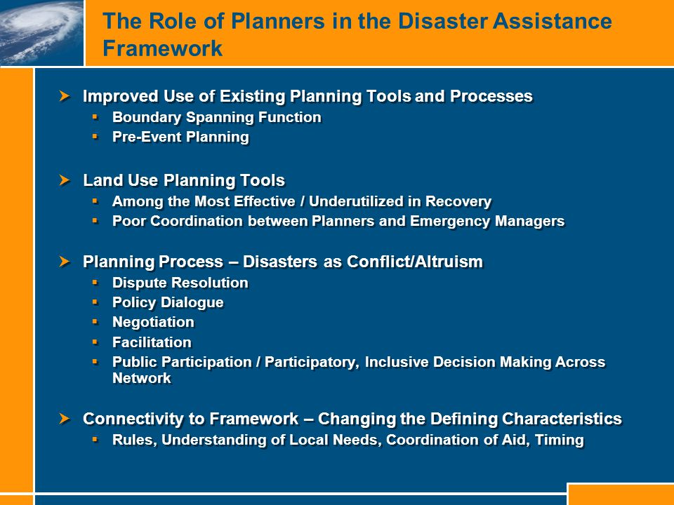 The Role of Planners in the Disaster Assistance Framework  Improved Use of Existing Planning Tools and Processes  Boundary Spanning Function  Pre-E