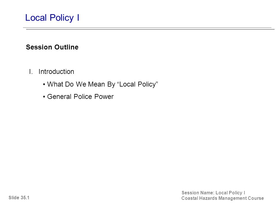 Local Policy I Session Name: Local Policy I Coastal Hazards Management Course II.
