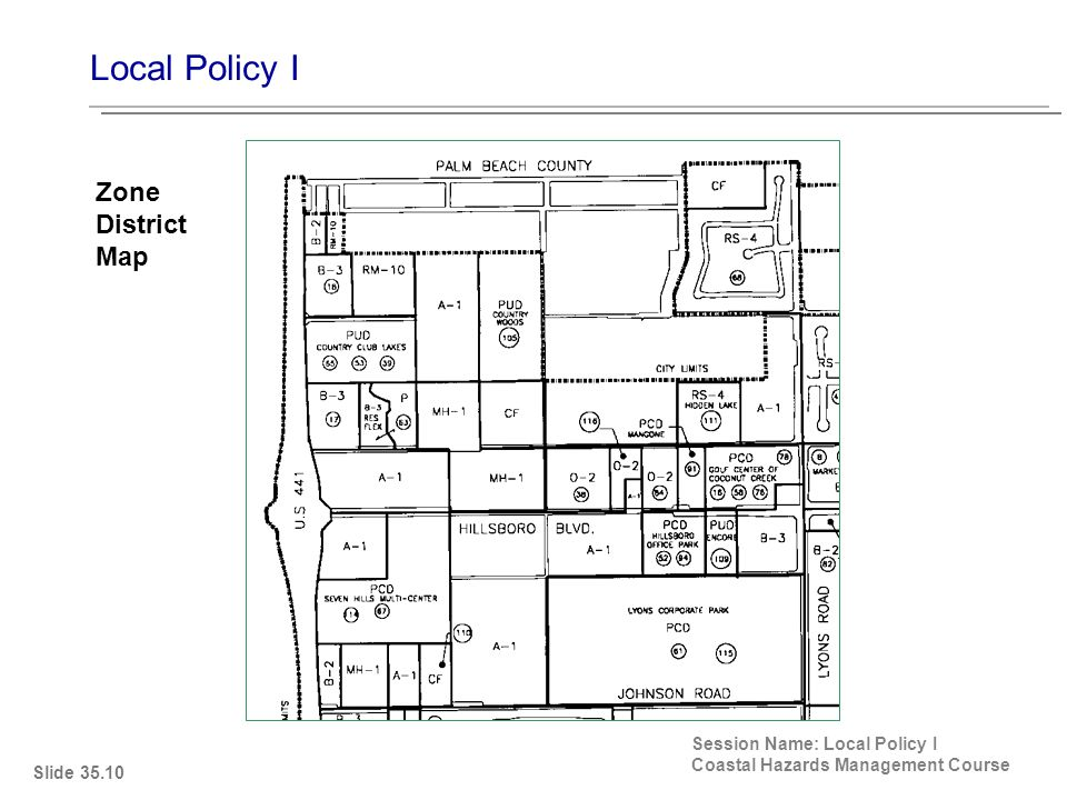 Local Policy I Session Name: Local Policy I Coastal Hazards Management Course Zone District Map Slide 35.10