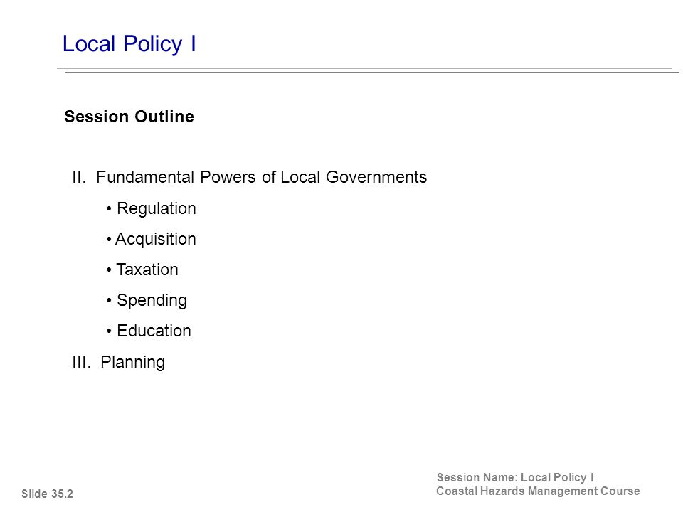 Local Policy I Session Name: Local Policy I Coastal Hazards Management Course IV.
