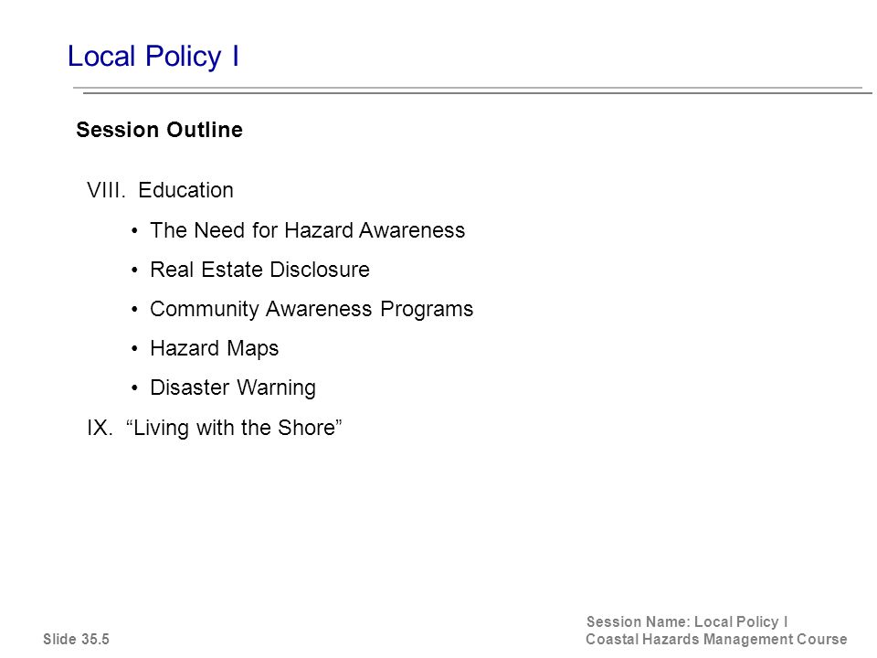 Local Policy I Session Name: Local Policy I Coastal Hazards Management Course VIII.