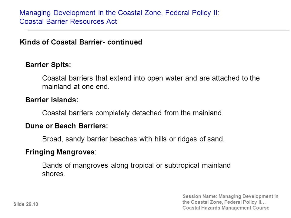 Barrier Spits: Coastal barriers that extend into open water and are attached to the mainland at one end.