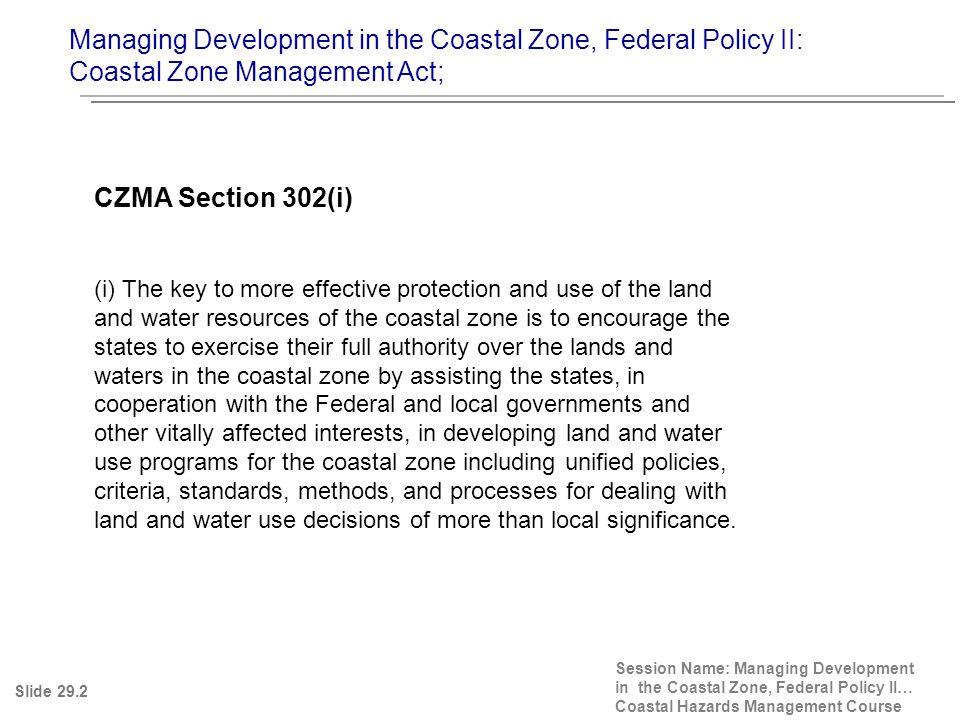 Managing Development in the Coastal Zone, Federal Policy II: Coastal Barrier Resources Act Session Name: Managing Development in the Coastal Zone, Federal Policy II… Coastal Hazards Management Course Slide 29.13 North Carolina Coastal Barrier Resources Act (CoBRA) Boundaries