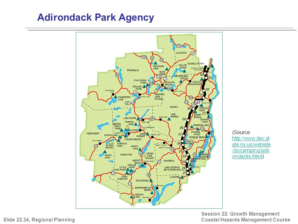 Adirondack Park Agency Session 22: Growth Management Coastal Hazards Management Course (Source: http://www.dec.st ate.ny.us/website /do/camping/adir ondacks.html) http://www.dec.st ate.ny.us/website /do/camping/adir ondacks.html Slide 22.34, Regional Planning