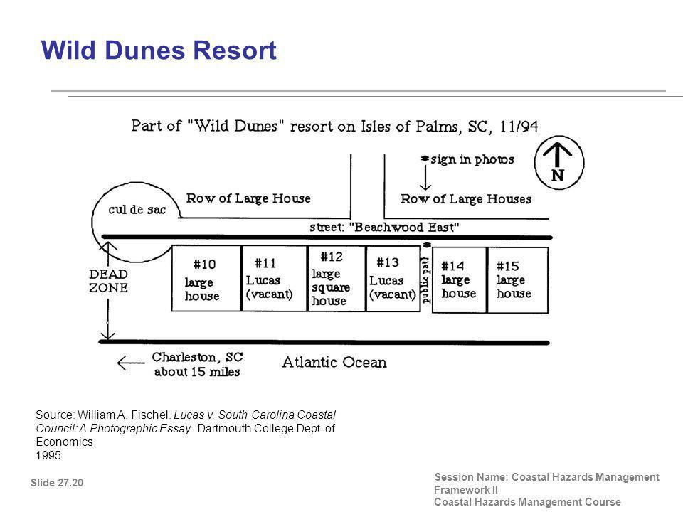 Wild Dunes Resort Slide 27.20 Session Name: Coastal Hazards Management Framework II Coastal Hazards Management Course Source: William A.