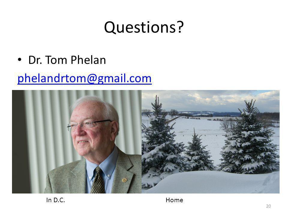 Questions Dr. Tom Phelan phelandrtom@gmail.com In D.C. Home 20