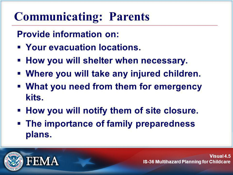 Visual 4.5 IS-36 Multihazard Planning for Childcare Provide information on:  Your evacuation locations.
