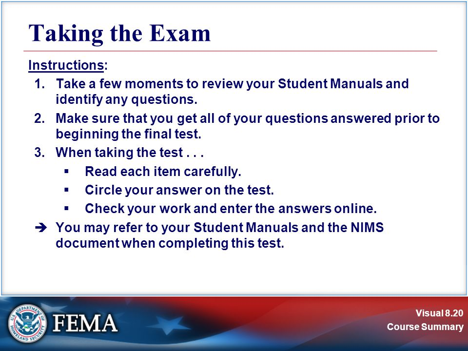 Visual 8.20 Course Summary Taking the Exam Instructions: 1.Take a few moments to review your Student Manuals and identify any questions.