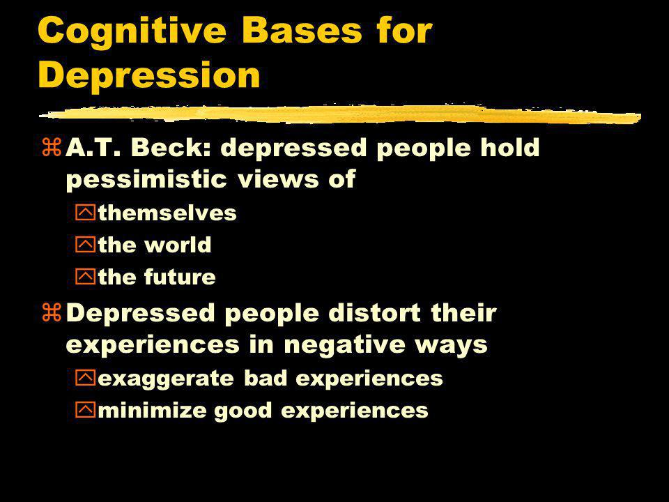 Cognitive Bases for Depression zA.T.