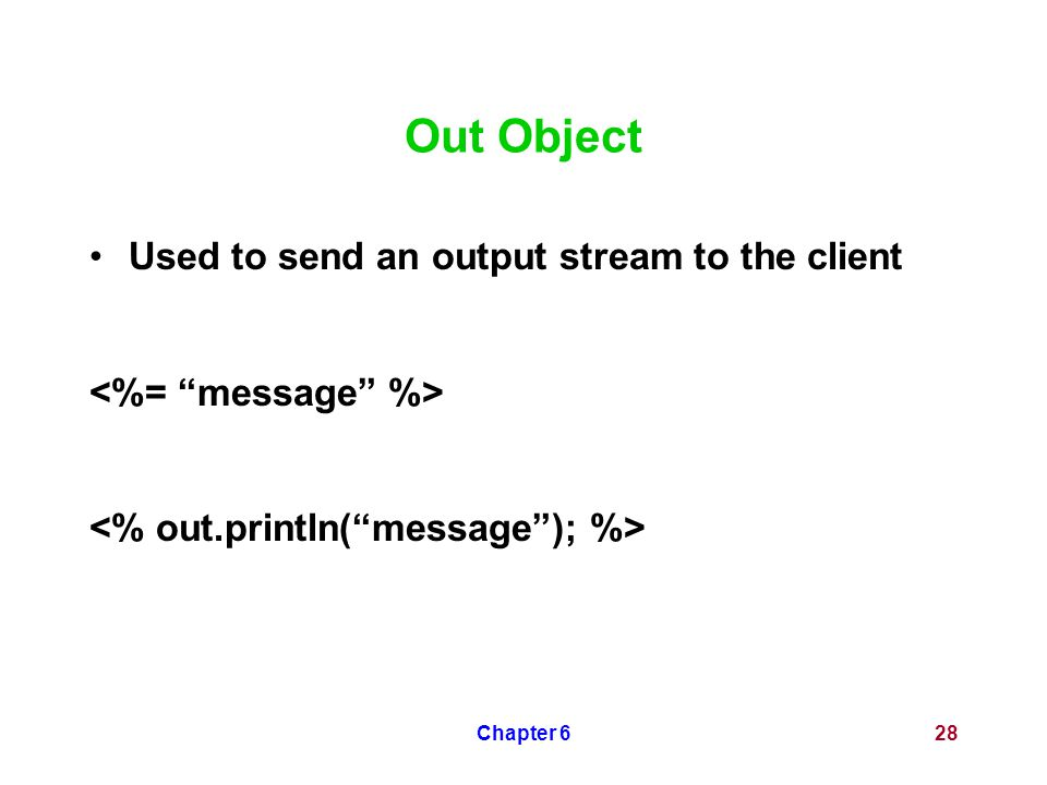 Chapter 628 Out Object Used to send an output stream to the client