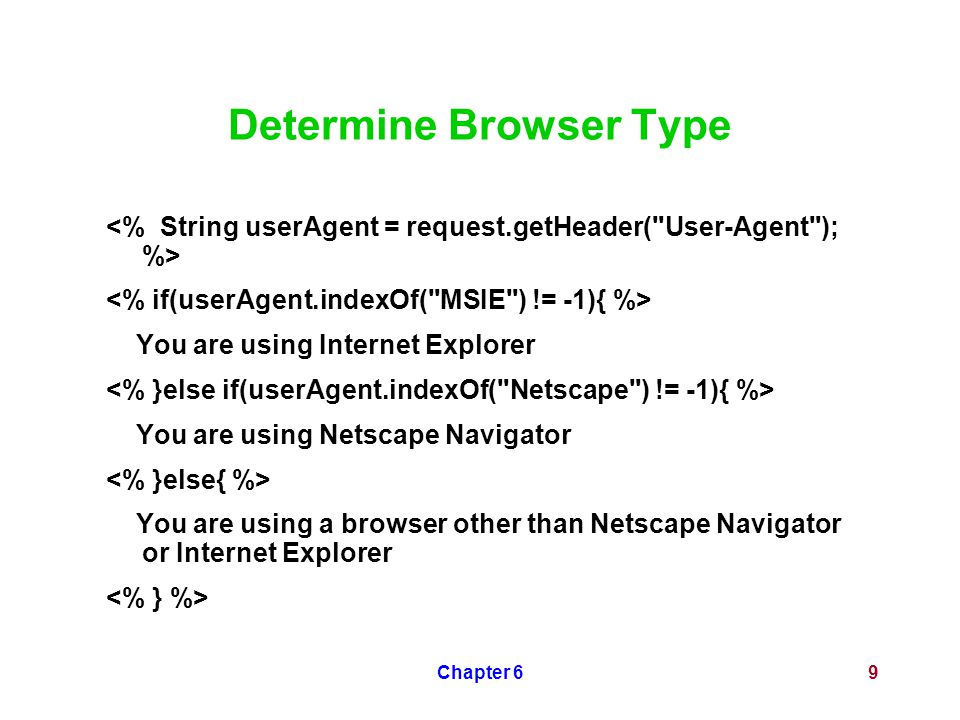 Chapter 69 Determine Browser Type You are using Internet Explorer You are using Netscape Navigator You are using a browser other than Netscape Navigat