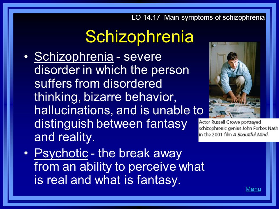 Schizophrenia Positive symptoms - symptoms of schizophrenia that are excesses of behavior or occur in addition to normal behavior; hallucinations, delusions, and distorted thinking.