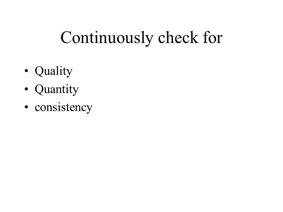 Continuously check for Quality Quantity consistency