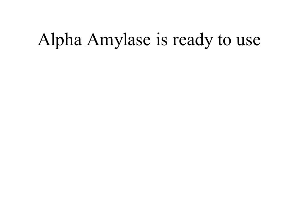 Alpha Amylase is ready to use