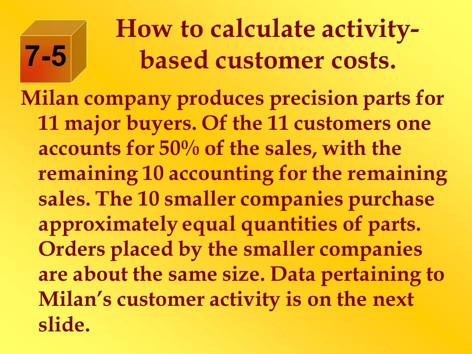How to calculate activity- based customer costs.