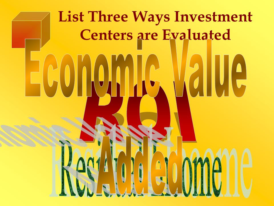 List Three Ways Investment Centers are Evaluated