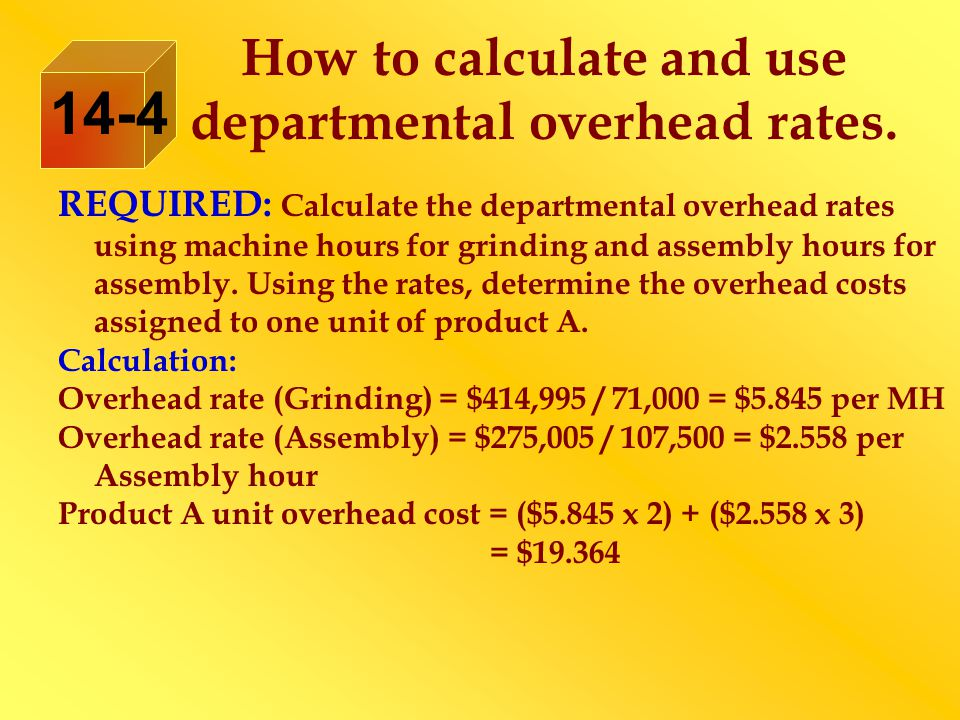 REQUIRED: Calculate the departmental overhead rates using machine hours for grinding and assembly hours for assembly.