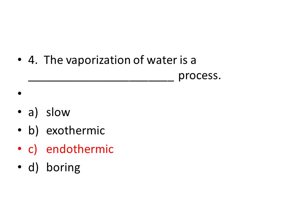 5.Which of the following is an exothermic process.