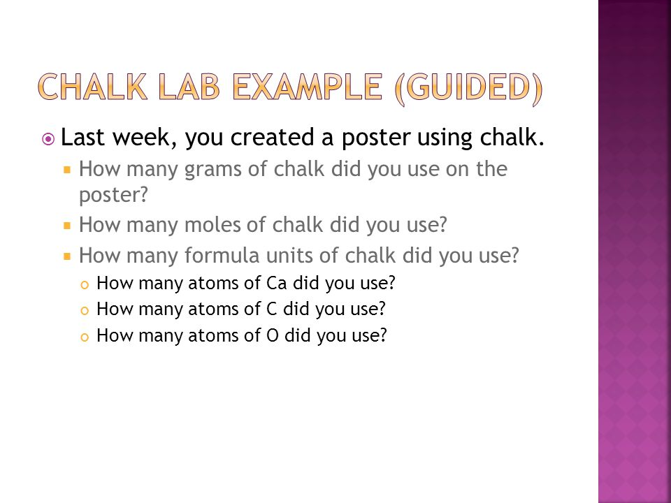  Last week, you created a poster using chalk.  How many grams of chalk did you use on the poster.