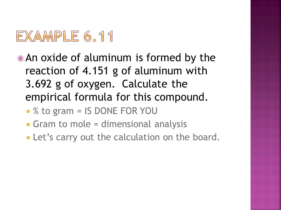  An oxide of aluminum is formed by the reaction of 4.151 g of aluminum with 3.692 g of oxygen.
