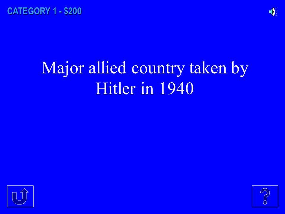 CATEGORY 1 - $100 The three major Axis powers