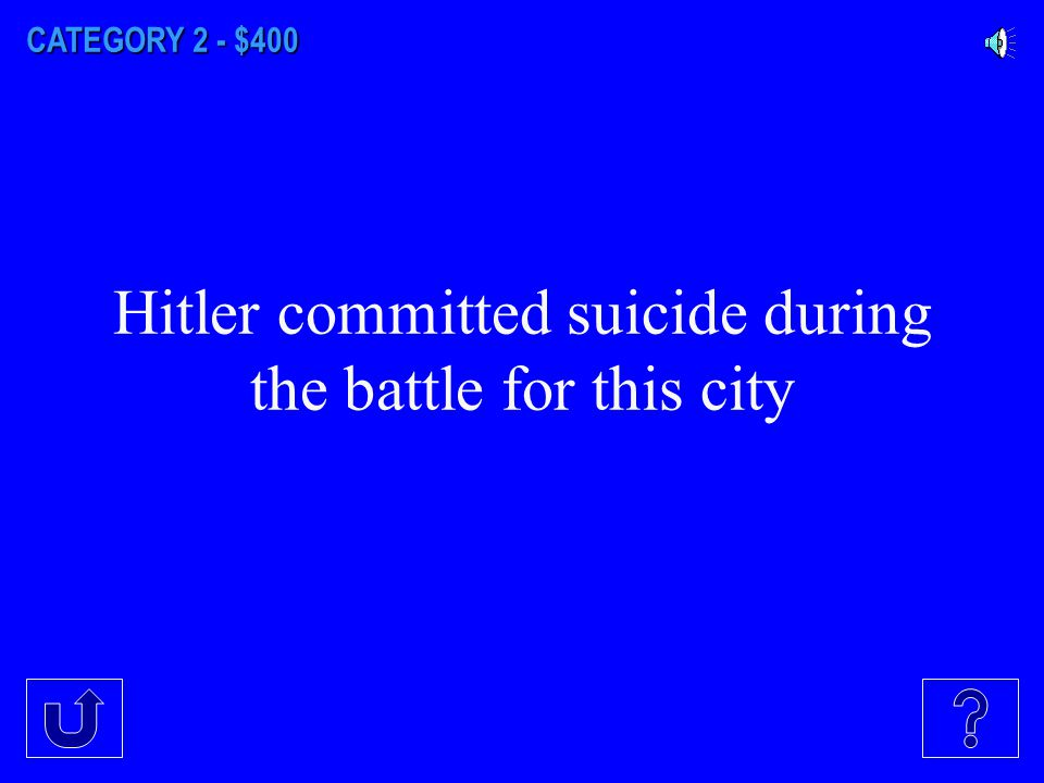 CATEGORY 2 - $300 The period of heaviest German bombing of Great Britain