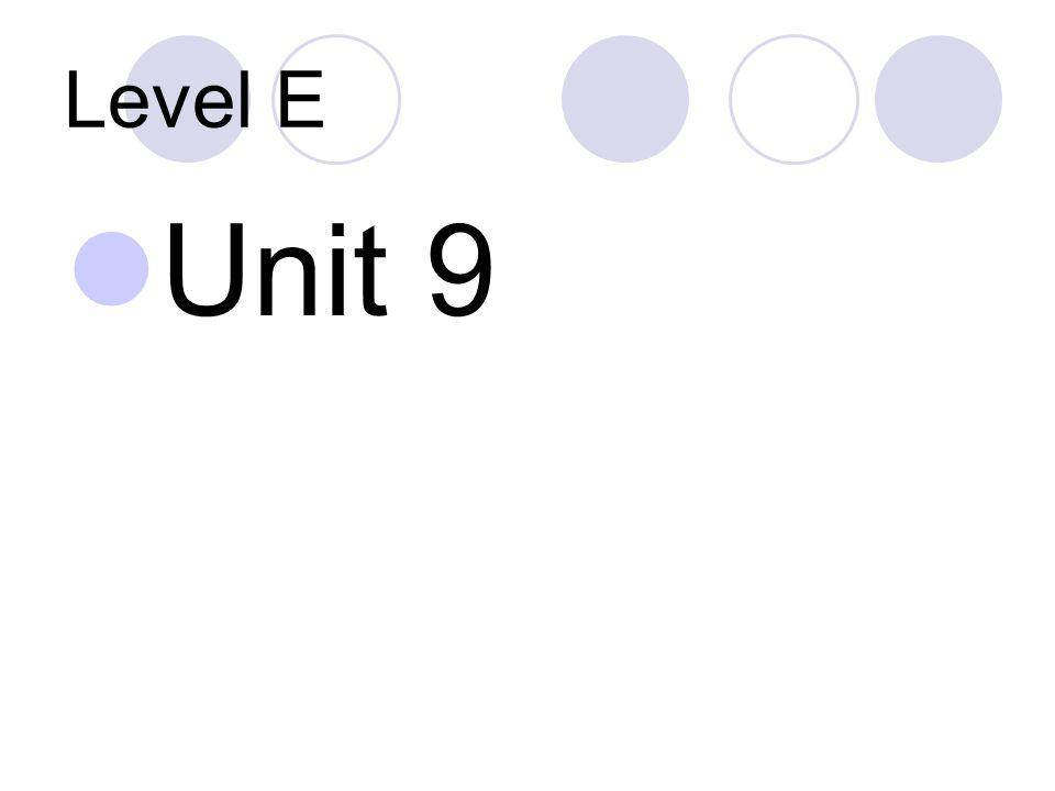Level E Unit 9